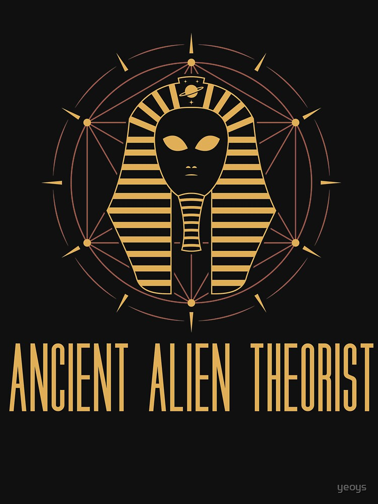 Ancient Alien Theorist - Ancient Alien Theory Gift by yeoys