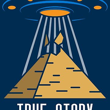 True Story UFO Conspiracy - Ancient Alien Theory Gift by yeoys