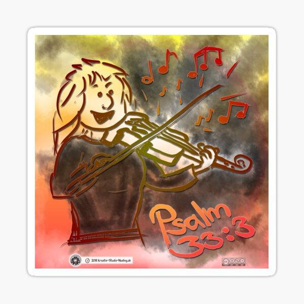 Sounds of Heaven [Violin, Violin - Psalm 33: 3] Sticker