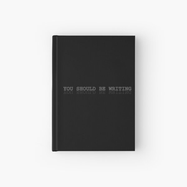 You should be writing. Hardcover Journal