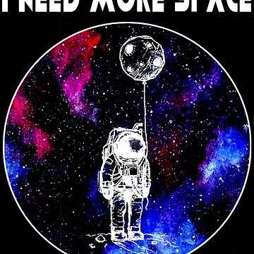 I NEED MORE SPACE by TheWaW