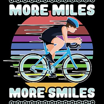 Cyclist Design - More Miles More Smiles by kudostees