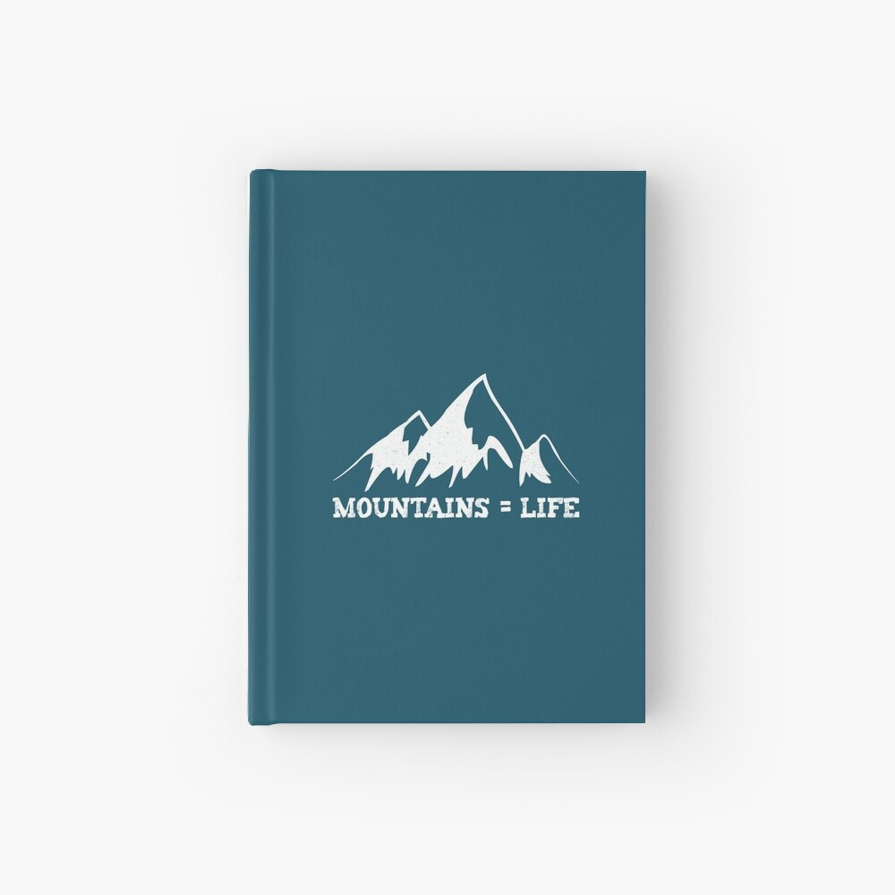 Mountains = life Hardcover Journal