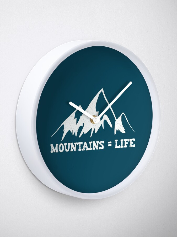 Alternate view of Mountains = life Clock