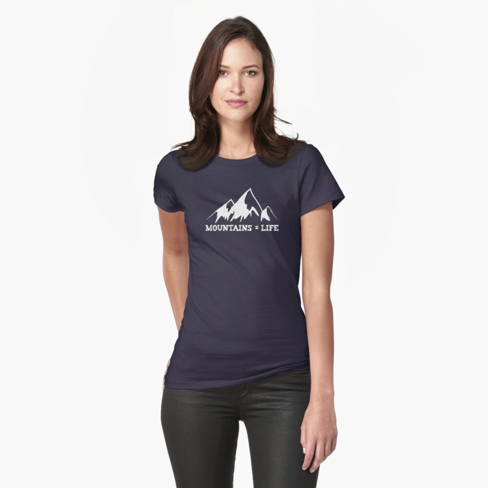 Mountains = life Fitted T-Shirt
