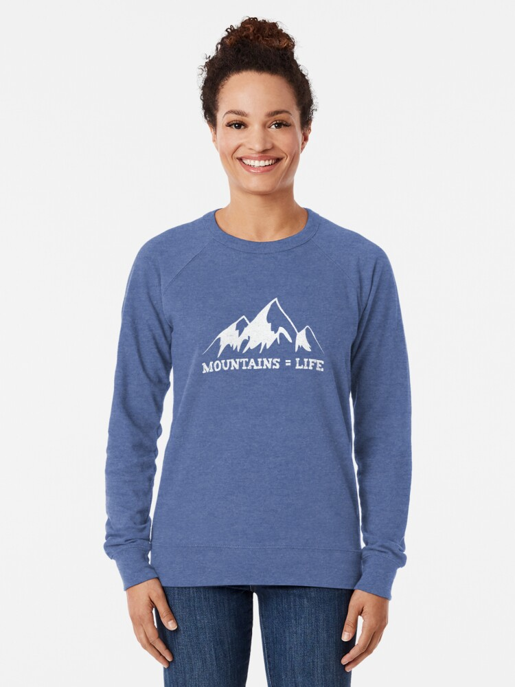 Alternate view of Mountains = life Lightweight Sweatshirt