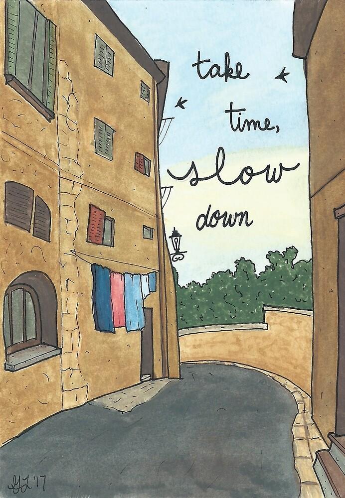 Take Time, Slow Down by Gina Lorubbio