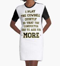 Quiet Cowbell Graphic T-Shirt Dress