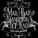 Mad, Bad & Dangerous to Know! by DaemonsDiscuss