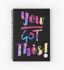 You GOT This in Multicolours  Spiral Notebook