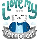 I Love My Tuxedo Cat Tshirt - Cat Lady TShirt - Cat Lovers Shirt by PetFriendly