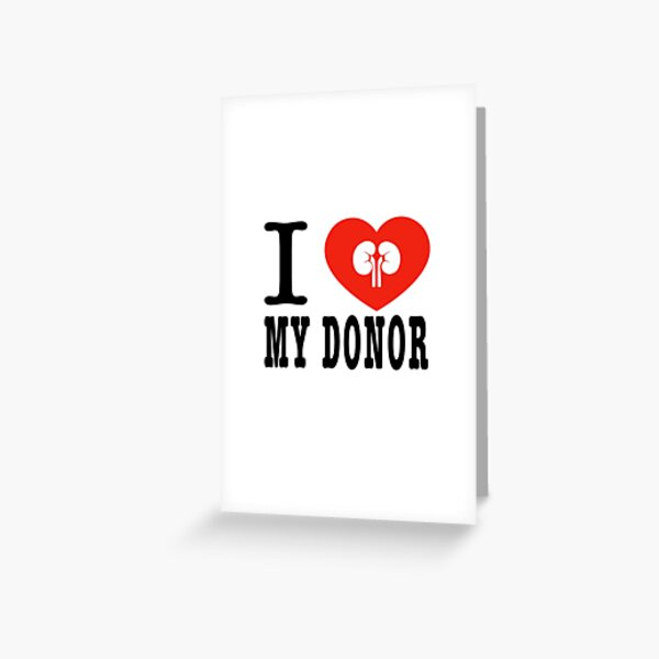 I Heart My Donor - Kidneys Greeting Card