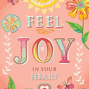 Words: FEEL JOY IN YOUR HEART by Bessibury