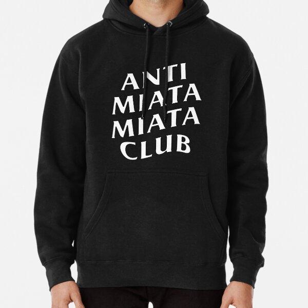Anti Miata Miata Club Pullover Hoodie
