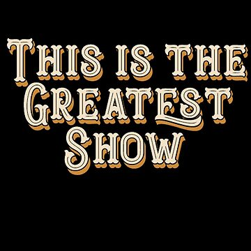 This is the greatest show - Greatest Showman inspired by jennycubs