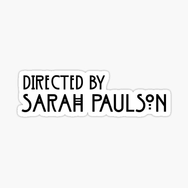 directed by sarah paulson Sticker