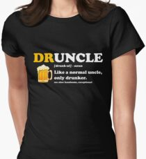 Druncle Like a Normal Uncle Only Drunker Women's Fitted T-Shirt