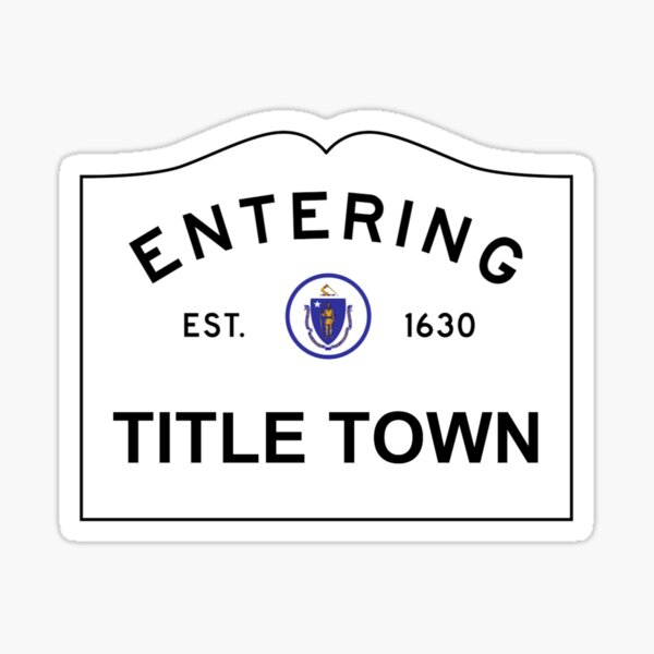 Now Entering Title Town Sticker
