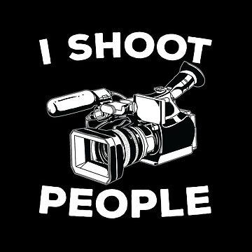 I Shoot People Videographer by teesaurus
