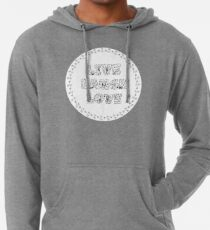 Just Add Colour - Live Laugh Love Lightweight Hoodie