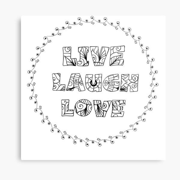Just Add Colour - Live Laugh Love Metal Print