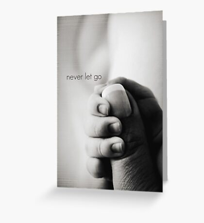 never let go Greeting Card