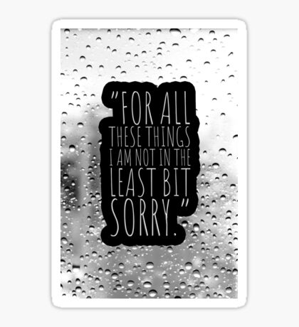 Sorry, not sorry Sticker
