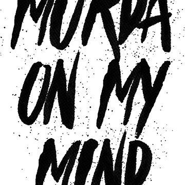 Murda On My Mind by SamuelMolina
