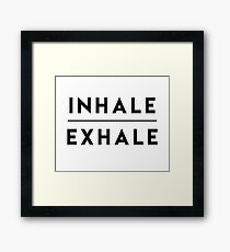 Inhale Exhale Breathe Framed Print