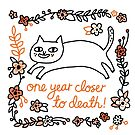 One year closer to death by viCdesign