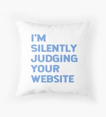 I'm Silently Judging Your Website Developer Designer Gifts Throw Pillow