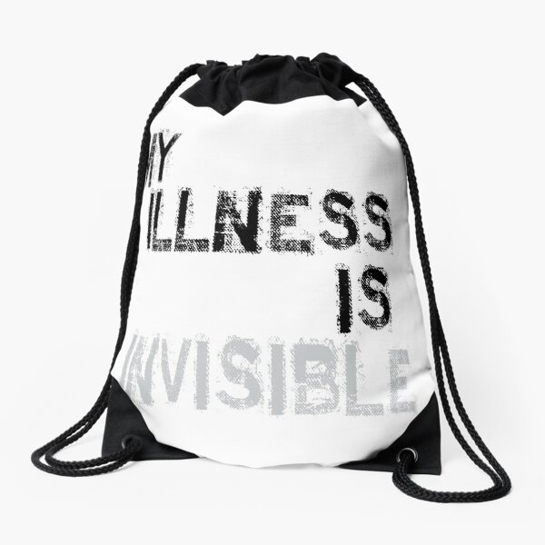 My Illness is Invisible Drawstring Bag