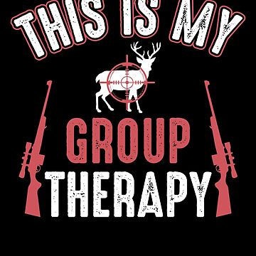 Funny Deer Hunting is my group therapy shirt for Hunters Hunting Season deer elk duck bear coyote pheasant coon turkey bird yes I am an achievement hunter compound bow crossbow hunting by bulletfast