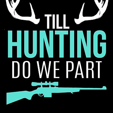 Funny Wedding Hunting Gift Hunter Shirt Redneck Groom Vow Hunting Season deer elk duck bear coyote pheasant coon turkey bird yes I am an achievement hunter compound bow crossbow hunting by bulletfast