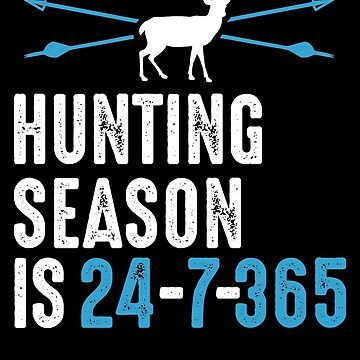 Tis Hunting Season Never Ends Shirt  Big & Small Game Hunt Hunting Season deer elk duck bear coyote coon turkey bird achievement hunter compound bow crossbow hunting by bulletfast