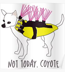 Not Today, Coyote - Tough Little Chihuahua in a Spiked Jacket Poster