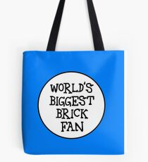 WORLD'S BIGGEST BRICK FAN Tote Bag