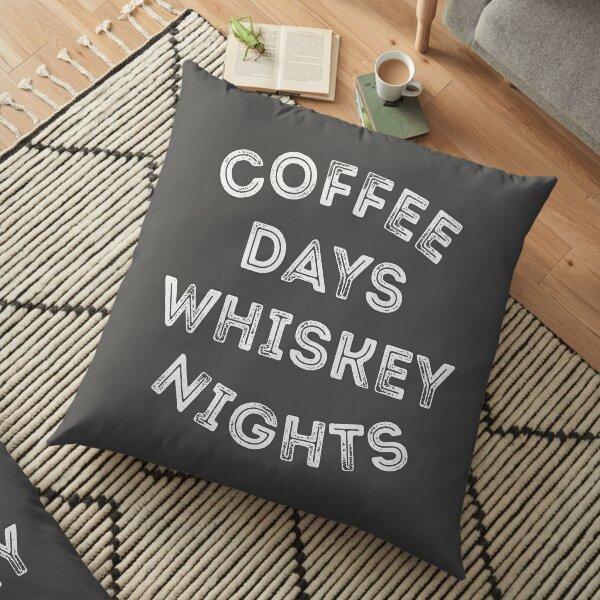 Coffee Days Whiskey Nights  Floor Pillow