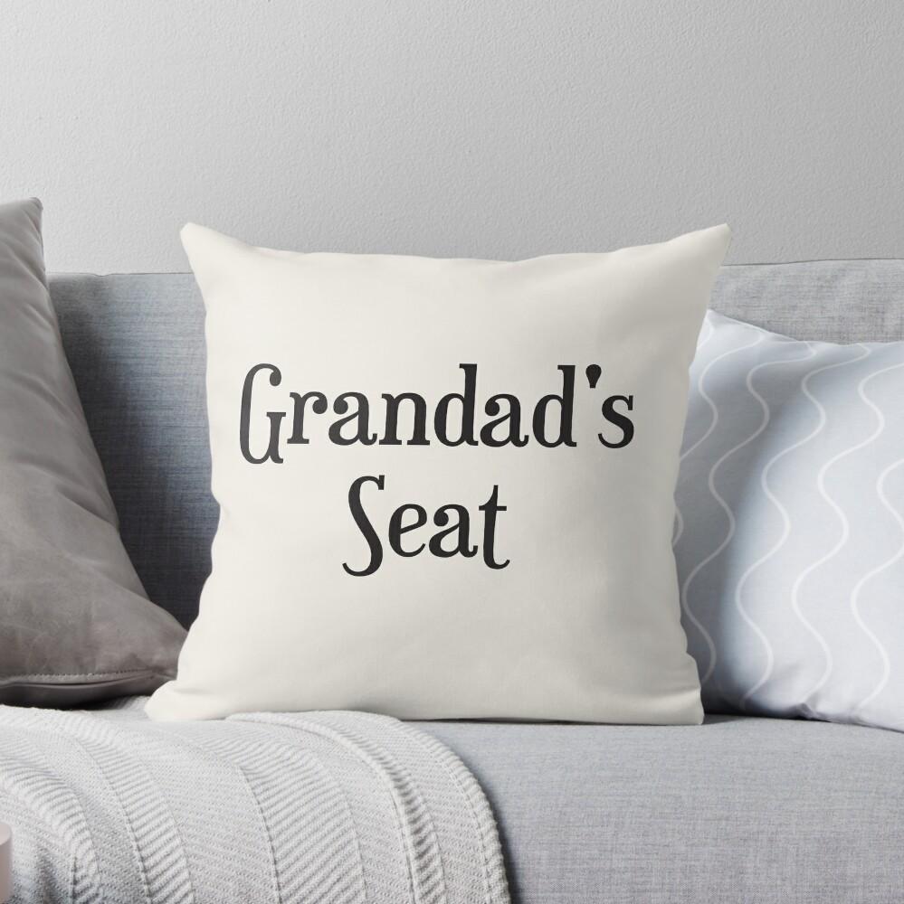 Grandad's Seat Cushion Throw Pillow