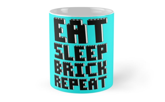 EAT, SLEEP, BRICK, REPEAT by ChilleeW