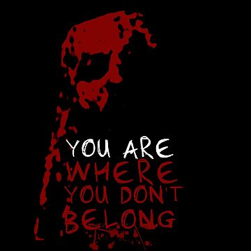 You Are Where You Don't Belong The Walking Dead Whisperers quote by RobinBegins