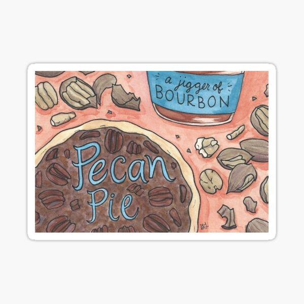 Pecan Pie & a Jigger of Bourbon Sticker