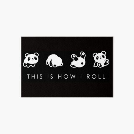 THIS IS HOW I ROLL Art Board Print