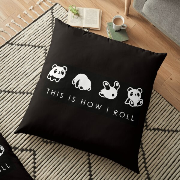 THIS IS HOW I ROLL Floor Pillow