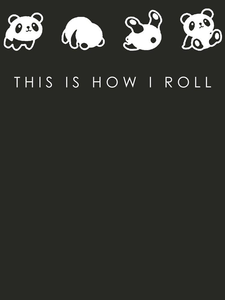 THIS IS HOW I ROLL by wearitproud