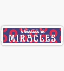 I believe in miracles you sexy thing