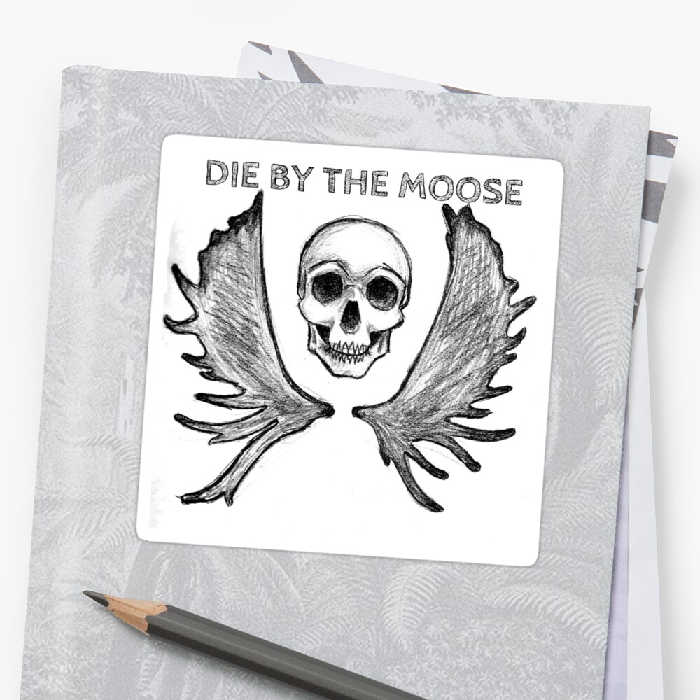 Die by the moose (with words) by Marmalado