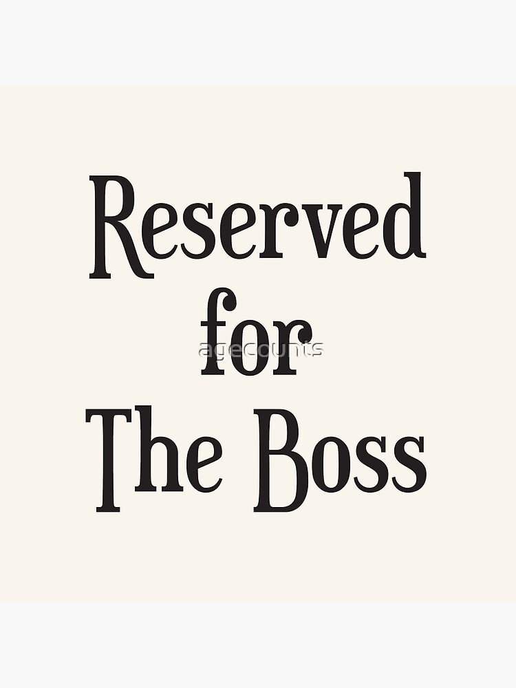 Reserved for The Boss by agecounts