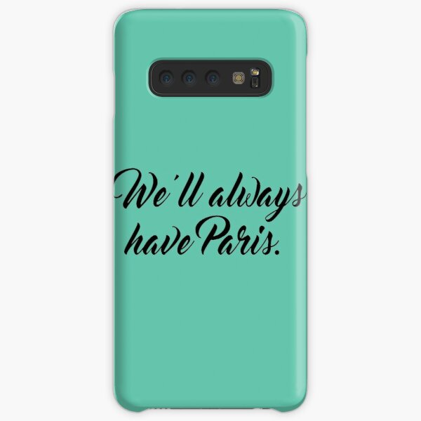 We'll always have Paris. Samsung Galaxy Snap Case