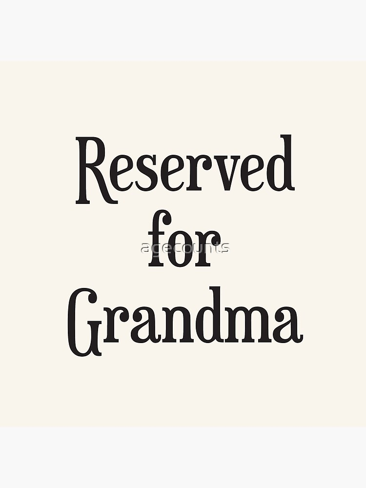 Reserved for Grandma Cushion/Throw Pillow by agecounts